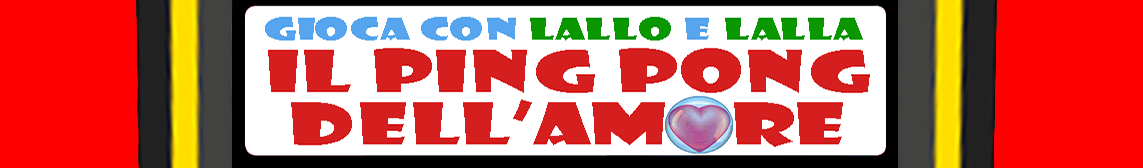 Vai a giocare a PING PONG con Lallo e Lalla